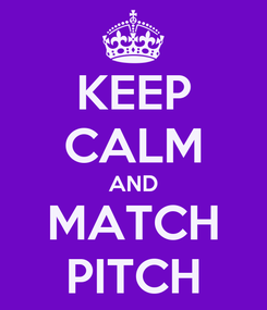 Poster: KEEP CALM AND MATCH PITCH