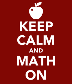 Poster: KEEP CALM AND MATH ON