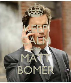 Poster: KEEP CALM AND MATT BOMER