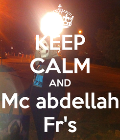 Poster: KEEP CALM AND Mc abdellah Fr's