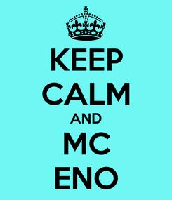 Poster: KEEP CALM AND MC ENO