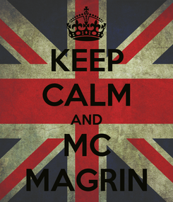 Poster: KEEP CALM AND MC MAGRIN