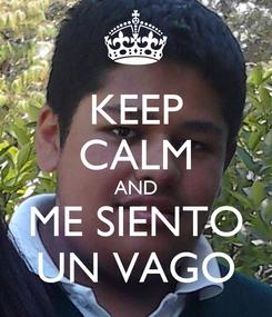 Poster: KEEP CALM AND ME SIENTO UN VAGO