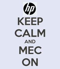 Poster: KEEP CALM AND MEC ON