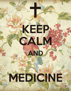 Poster: KEEP CALM AND  MEDICINE