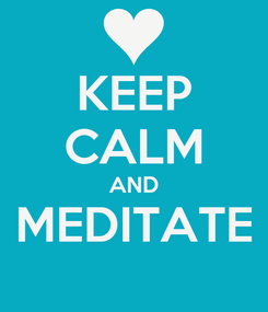 Poster: KEEP CALM AND MEDITATE