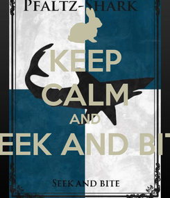 Poster: KEEP CALM AND MEEK AND BITE