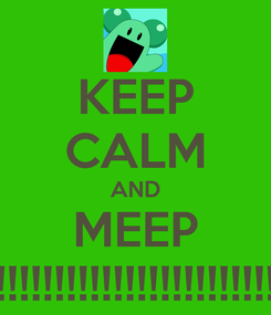 Poster: KEEP CALM AND MEEP !!!!!!!!!!!!!!!!!!!!!!!!