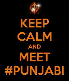 Poster: KEEP CALM AND MEET #PUNJABI