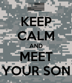 Poster: KEEP CALM AND MEET YOUR SON