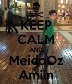 Poster: KEEP CALM AND MeidoOz Amiin