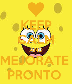 Poster: KEEP CALM AND MEJORATE  PRONTO