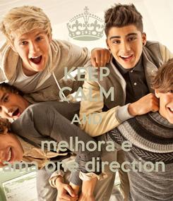 Poster: KEEP CALM AND melhora e ama one direction