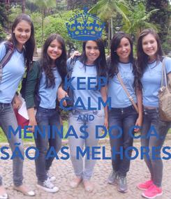 Poster: KEEP CALM AND MENINAS DO C.A. SÃO AS MELHORES