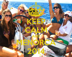 Poster: KEEP CALM AND MENORCA 2014