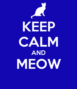 Poster: KEEP CALM AND MEOW