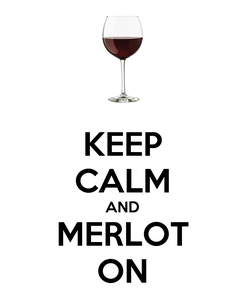 Poster: KEEP CALM AND MERLOT ON