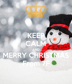 Poster: KEEP CALM AND MERRY CHRISTMAS From 7F