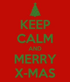 Poster: KEEP CALM AND MERRY X-MAS