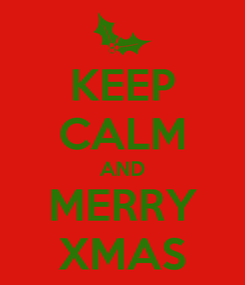 Poster: KEEP CALM AND MERRY XMAS