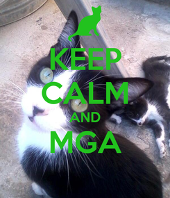Poster: KEEP CALM AND MGA