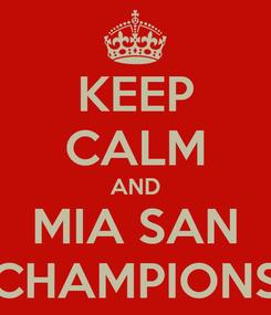 Poster: KEEP CALM AND MIA SAN CHAMPIONS