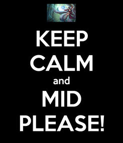 Poster: KEEP CALM and MID PLEASE!