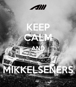 Poster: KEEP CALM AND  MIKKELSENERS