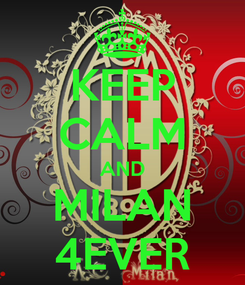 Poster: KEEP CALM AND MILAN 4EVER