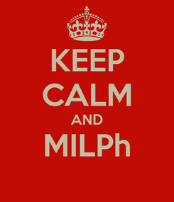 Poster: KEEP CALM AND MILPh
