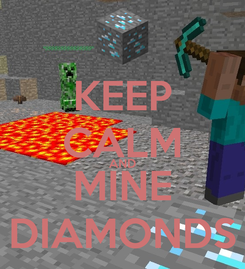 Poster: KEEP CALM AND MINE DIAMONDS