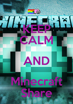 Poster: KEEP CALM AND Minecraft Share