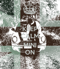 Poster: KEEP CALM AND MINI ON