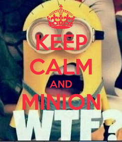 Poster: KEEP CALM AND MINION