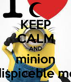 Poster: KEEP CALM AND minion dispiceble me