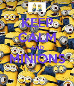 Poster: KEEP CALM AND MINIONS