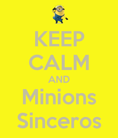 Poster: KEEP CALM AND Minions Sinceros