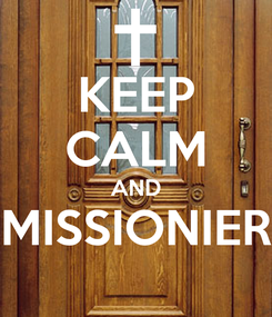 Poster: KEEP CALM AND MISSIONIER