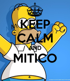 Poster: KEEP CALM AND MITICO
