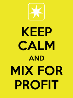 Poster: KEEP CALM AND MIX FOR PROFIT
