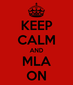 Poster: KEEP CALM AND MLA ON