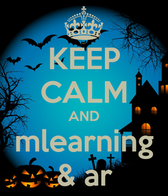 Poster: KEEP CALM AND mlearning & ar