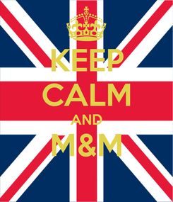 Poster: KEEP CALM AND M&M