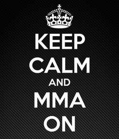 Poster: KEEP CALM AND MMA ON