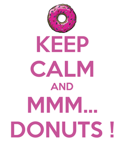Poster: KEEP CALM AND MMM... DONUTS !