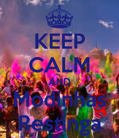 Poster: KEEP CALM AND Modinhas Restinga