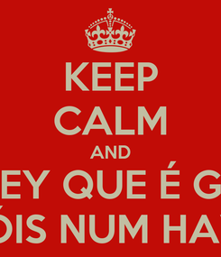 Poster: KEEP CALM AND MONEY QUE É GOOD NÓIS NUM HAVE