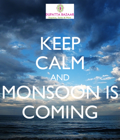 Poster: KEEP CALM AND MONSOON IS COMING