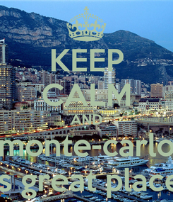 Poster: KEEP CALM AND monte-carlo is great place