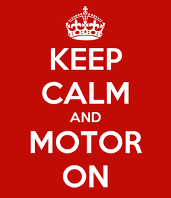 Poster: KEEP CALM AND MOTOR ON